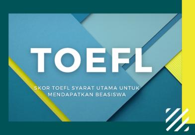 Skor Toefl Syarat Utama untuk Mendapatkan Beasiswa